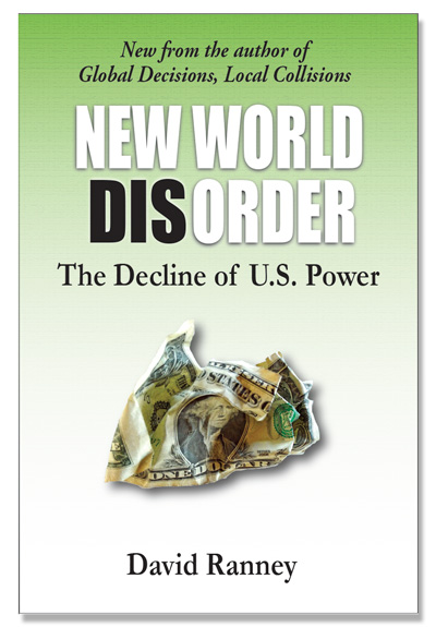 New World Disorder, The Decline of U.S. Power by Dave Ranney