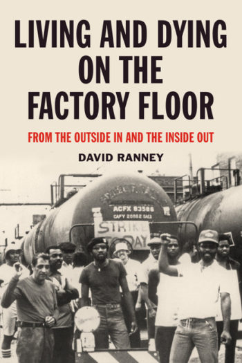 Living and Dying on the Factory Floor Book by David Ranney